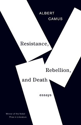 Resistance, Rebellion, and Death By Camus, Albert/ O'Brien, Justin (TRN)/ O'Brien, Justin